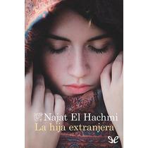 La Hija Extranjera Najat El Hachmi Libro Digital