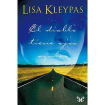 El Diablo Tiene Ojos Azules Lisa Kleypas Libro Digital