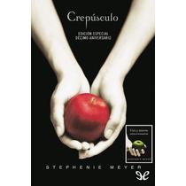 Crepúsculo, Décimo Aniversario Stephenie Mey Libro Digital