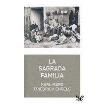 La Sagrada Familia Karl Marx & Friedrich Engel Libro Digital