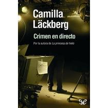 Crimen En Directo Camilla Läckberg Libro Digital