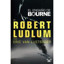 El Engaño De Bourne Eric Lustbader Libro Digital