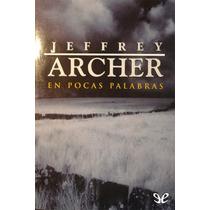 En Pocas Palabras Jeffrey Archer Libro Digital