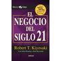 El Negocio Del Siglo 21 - Robert Kiyosaki + Regalo