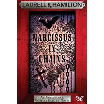 Narcissus In Chains Laurell K. Hamilton Libro Digital
