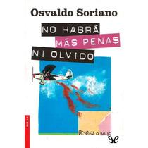 No Habrá Más Penas Ni Olvido Osvaldo Soriano Libro Digital