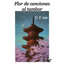 Flor De Canciones Al Tambor C. Y. Lee Libro Digital