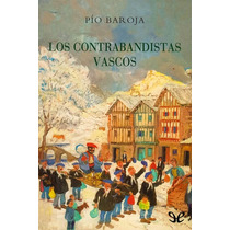 Los Contrabandistas Vascos Pío Baroja Libro Digital