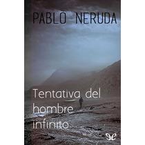 Tentativa Del Hombre Infinito Pablo Neruda E Libro Digital