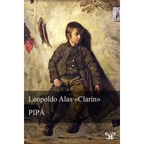 Pipá (ed. Anotada) Leopoldo Alas Clarín Libro Digital