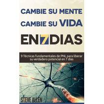 Pnl - Cambie Su Mente Y Vida En 7 Dias - Libro Digital Ebook
