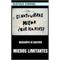 Miedos Limitantes Descubre El Secreto - Libro Digital Ebook