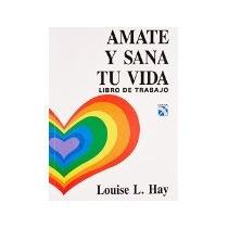 Libro Amate Y Sana Tu Vida *cj