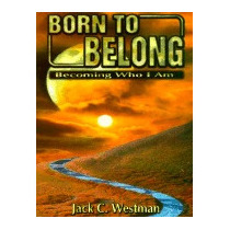 Born To Belong: Becoming Who I Am, Jack C Westman