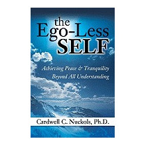 Ego-less Self: Achieving Peace &, Carwell C Nuckols