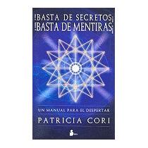 Basta De Secretos! Basta De Mentiras!, Patricia Cori