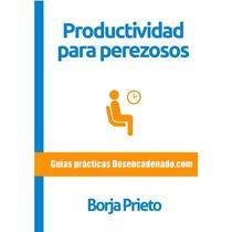 Productividad Para Perezosos - Libro Digital - Ebook