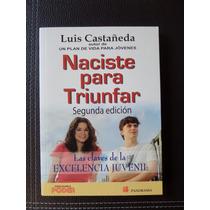 Naciste Para Triunfar - Luis Castañeda