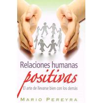 Relaciones Humanas Positivas Libro De Superación Personal