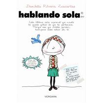 Hablando Sola - Daniela Rivera Zacarías - Editorial Vergara