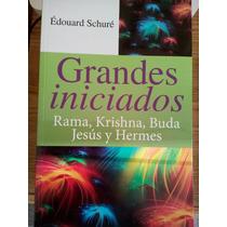Libro Grandes Iniciados, Rama Krishna, Buda, Jesus Y Hermes