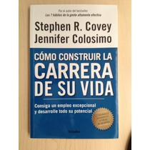 Libro: Como Conseguir La Carrera De Tu Vida (covey)