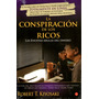 Conspiracion De Los Ricos, La - Robert Kiyosaki / Punto De L