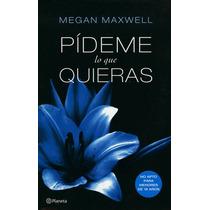 Pídeme Lo Que Quieras / Megan Maxwell Op4