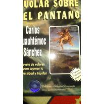 Volar Sobre El Pantano, C. C. Sanchez