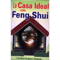 Libro:la Casa Ideal Con Feng Shui Envío $30 Ok