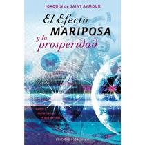 El Efecto Mariposa Y La Prosperidad -saint-aymour- Libro