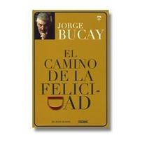 Libro El Camino De La Felicidad - Jorge Bucay Envío Gratis