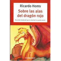 Sobre Las Alas Del Dragón Rojo De Ricardo Homs