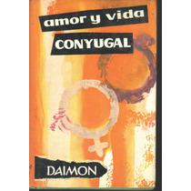 Amor Y Vida Conyugal. Monseñor Streng Pasta Dura (maa)