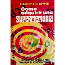 Como Adquirir Una Supermemoria Harry Lorayne