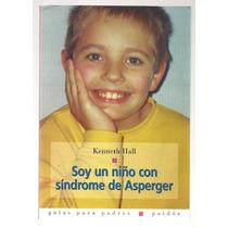Soy Un Niño Con Síndrome De Asperger / Kenneth Hall