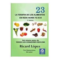 Terapia De Los Alimentos En Reiki Heiwa To Ai, Ricard Lopez