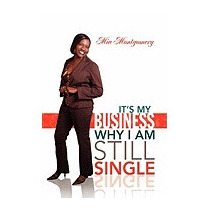 Its My Business Why I Am Still Single, Mia Montgomery