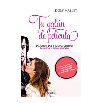 Tu Galan De Pelicula: De Johnny Depp A George, Doly Mallet