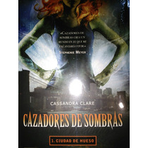 Cazadores De Sombras 1 Ciudad De Hueso!!