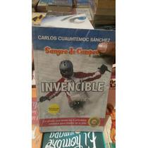 Invencible Sangre De Campeón Carlos Cuauhtémoc Sánchez