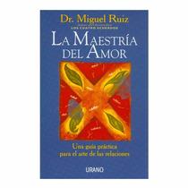 Libro La Maestria Del Amor - Dr. Miguel Ruiz