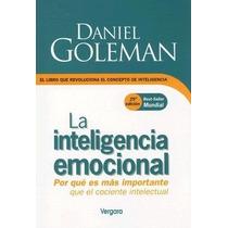 La Inteligencia Emocional - Daniel Goleman - Ed. Vergara
