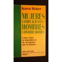 Mujeres Complacientes, Hombres Controladores, Karen Blaker