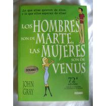 Los Hombres Son De Marte, Mujeres De Venus. J. Gray. $149