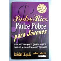 Padre Rico Padre Pobre Para Jovenes. Robert T. Kiyosaki