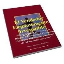 El Vendedor Irresistible Alex Pagliari Audiolibro +ebook