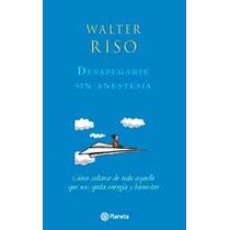Desapegarse Sin Anestesia De Walter Riso-ebook-libro-digital
