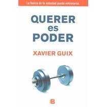 Querer Es Poder - Xavier Guix