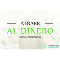 Atraer Al Dinero Audio Subliminal